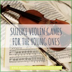 Suzuki Violin Games When the Student Needs Repetition - On Music Teaching and Parenting