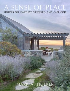 Architect Mark A. Hutker's A Sense of Place: Houses on Martha's Vineyard and Cape Cod (The Monacelli Press, $50) looks at more than 300 houses he has designed along the breezy Massachusetts shore, from classic Shingle Style homes to modern beach houses.
