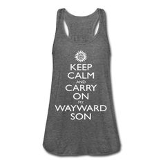 Women's Flowy Tank Top by Bella ~ Supernatural - Keep Calm and Carry On Wayward Son ~ 1749