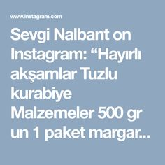 """Sevgi Nalbant on Instagram: """"Hayırlı akşamlar Tuzlu kurabiye Malzemeler 500 gr un 1 paket margarin ve ya tereyağı 2 adet yumurta 20 gr şeker 15 gr tuz…"""" • Instagram"""
