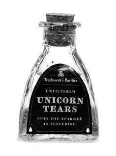 Unicorn tears put the sparkle in suffering.