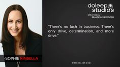 """""""There's no luck in business. There's only drive, determination, and more drive."""" -Sophie Kinsella #business #entrepreneur #fortune #leadership #CEO #doleepstudios #achievement #greatideas #quote #vision #foresight #success #quality #motivation #inspiration #inspirationalquotes #domore #dubai #abudhabi #uae"""