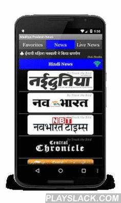 Madhya Pradesh Hindi News  Android App - playslack.com ,  This is an online Madhya Pradesh Hindi news e-paper and live news application with ads. Users can read TOP TOP 22+ Madhya Pradesh Hindi daily newspapers with a single touch – NO TYPING REQUIRED! In addition to that user can read both Hindi and English live news from various top channels. Some of the newspapers made available to you are  Nai Dunia Nav Bharat Nav Bharat Times Central Chronicle Central Chronicle Epaper Patrika…