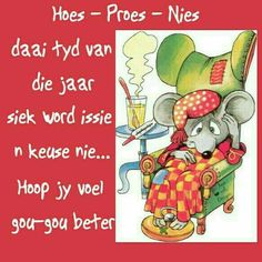 Lekker Dag, Sympathy Messages, Afrikaans Quotes, Get Well Soon, Encouragement, Thoughts, Words, Funny, Pine