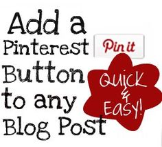 How to Add the Little Pin-It Button to your Awesome Blog Posts Quickly and Easily! #pinitbutton Pin It Button