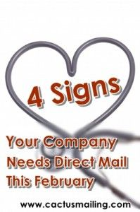 4 Signs Your Company needs Direct Mail this February #cactusmailing #directmail