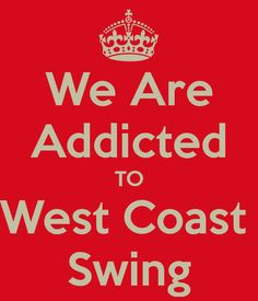 We Are Addicted TO West Coast  Swing
