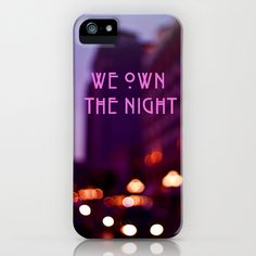 We Own The Night iPhone Case by Ann B. - $35.00
