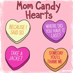 Mom Candy Hearts ~ if moms ran the Valentine conversation heart candy factory Funny Candy, Conversation Hearts Candy, Candy Quotes, Funny Conversations, Converse With Heart, Sweet Quotes, Fun Quotes, Funny Valentine, Valentine Ideas