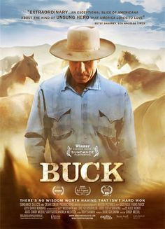 Buck the movie! Buck Brannaman is an inspiring person who has good training techniques always taking the horse into consideration. Great movie for those who arent horse people.