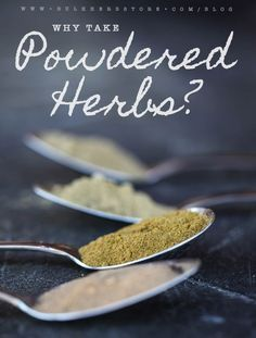 Why Take Powdered Herbs | Bulk Herb Store Blog | What are the pros and cons of taking powdered herbs? Let us answer that for you in this post!