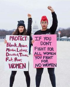 Stand up for ALL women: black, asian, muslim, latina, disabled, trans, fat, poor, rich, white. Intersectional feminism