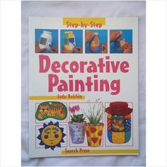 STEP BY STEP DECORATIVE PAINTING CHILDRENS BOOK BRAND NEW £3.49+FREE POSTAGE