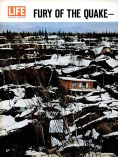 Prince William Sound, Alaska - 9.2 Earthquake, 3/27/1964. 2nd largest earthquake on earth in recorded history. This great earthquake & ensuing tsunami took 128 lives (tsunami 113, earthquake 15)