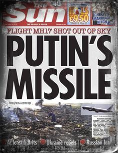 Tony Cartalucci Activist Post The level of unsubstantiated propaganda being directed against Russia regarding the downing of Malaysia Airlines flight has reached unprecedented lows. Newspaper Front Pages, Newspaper Headlines, And So It Begins, Mean People, What Really Happened, Global Warming, World History, Troops, In The Heights