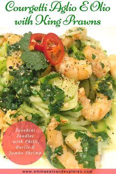 Courgetti Aglio E Olio with King Prawns - Zucchini Zoodles with Chilli, Garlic & Jumbo Shrimp - by Emma Eats & Explores - Gluten-Free, Grain-Free, Dairy-Free, Sugar-Free, Whole30, SCD, Paleo, Pescatarian