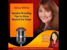 Speaker Branding with Alicia White [Podcast] | Melanie Benson Strick | Small Business Optimizer Blog