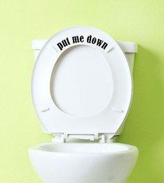 Put Me Down Toilet Vinyl Decal Sticker