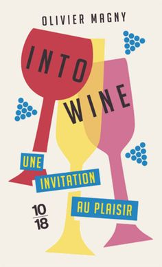 Book Culture: Wine book cover design - Into Wine does a sweet job of standing out here!