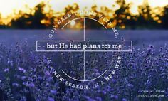 God has plans for me! <3