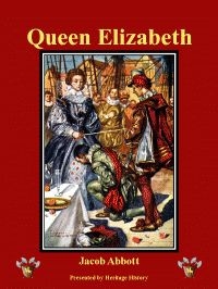 BARD FOR ALL SEASONS Year 1 Curriculum - Heritage History presents Queen Elizabeth by Jacob Abbott
