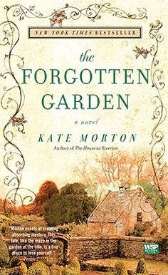 The Forgetten Garden by Kate Morton -  an unforgettable journey through generations and across continents as two women try to uncover their family's secret past. - couldn't put this one down!