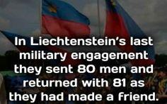 Best way to win a war? Make a friend and don't fight. #Liechtensteinsmilitary