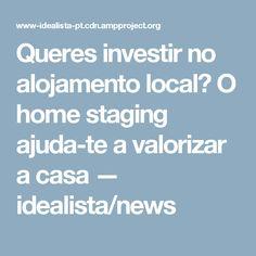 Queres investir no alojamento local? O home staging ajuda-te a valorizar a casa — idealista/news