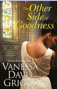 JANUARY 2013:  The Other Side of Goodness by Vanessa Davis Griggs