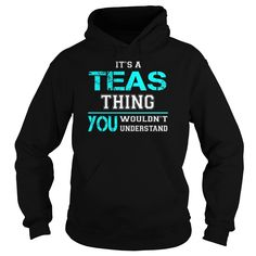[New last name t shirt] Its a TEAS Thing You Wouldnt Understand  Last Name Surname T-Shirt  Coupon 10%  Its a TEAS Thing. You Wouldnt Understand. TEAS Last Name Surname T-Shirt  Tshirt Guys Lady Hodie  SHARE and Get Discount Today Order now before we SELL OUT  Camping a teas thing you wouldnt understand last name surname