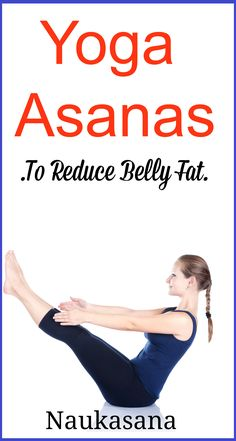 Here are top 12 yoga asanas to reduce belly fat. They work perfect when practiced regularly.