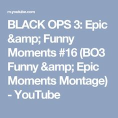 BLACK OPS 3: Epic & Funny Moments #16 (BO3 Funny & Epic Moments Montage) - YouTube