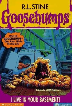 I Live in Your Basement! (Book 61) by R. L. Stine - the Goosebumps series was the No. 94 most banned and challenged title 2000-2009