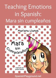 An excellent story with discussion questions and activity pages at the end. A great choice for kids learning Spanish.  Emotions+in+Spanish:+Mara+sin+cumpleaños