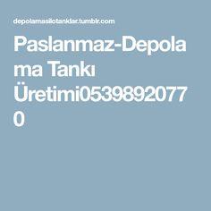 Paslanmaz-Depolama Tankı Üretimi05398920770 Metal, Metals