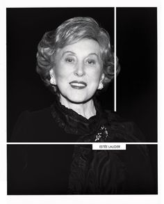 Estee Lauder, one of the century's most influential geniuses of business and beauty.