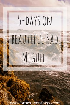 5-Day Itinerary For Sao Miguel, Azores + Extra Suggestions - Brownie on the Go -