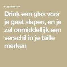 Drink een glas voor je gaat slapen, en je zal onmiddellijk een verschil in je taille merken