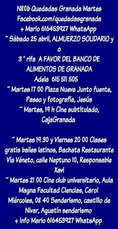 Quedadas Granada Martes Facebook.com/quedadasgranada + Mario 616453927 WhatsApp  ~ Sábado 25 abril, ALMUERZO SOLIDARIO y o 3 ° rifa  A FAVOR DEL BANCO DE ALIMENTOS DE GRANADA http://www.bancoalimentos.org/almuerzo-solidario-a-favor-del-banco-de-alimentos-de-granada Adela  615 511 505      ~ Martes 17 00 Plaza Nueva Junto fuente,  Paseo y fotografía, Jesús ~ Martes, 19 h Cine subtitulado, CajaGranada   ~ Martes 19 30 y Viernes 20 00 Clases gratis bailes latinos, Bachata Restaurante Vía…