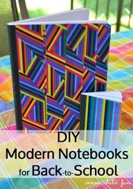 DIY Modern Notebooks for Back-to-School via Inner Child Fun.... So cool! Just use patterned duct tape.... i have mustache duct tape gonna use it.