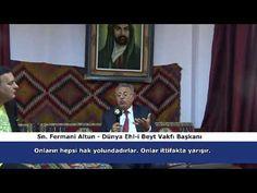 Dünya Ehl-i Beyt Vakfı Başkanı Sn. Fermani Altun, Adnan Oktar hakkında n...