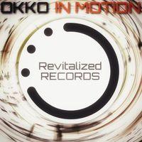 OKKO - in Motion (Original mix) KCR Mastering by DJ OKKO on SoundCloud