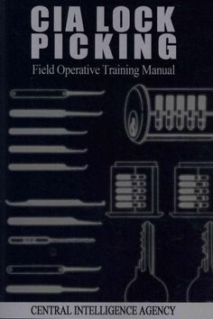 CIA Lock Picking: Field Operative Training Manual