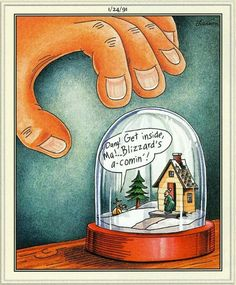 The Far Side: Dang! Get inside, Ma! Blizzard's a-comin'!