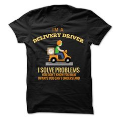 Delivery Driver - Solve Problems T Shirt, Hoodie, Sweatshirt