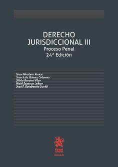 MONTERO AROCA. Derecho jurisdiccional. V.3. Proceso penal. Valencia: Tirant lo Blanch, 2016