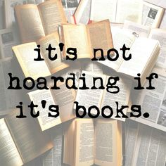 It's not hoarding if it's books.