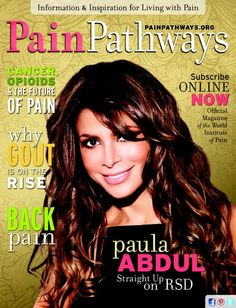 Our Summer 2013 cover celebrity - Ms. Paula Abdul!  Read about how she manages her RSD and advocates for others.