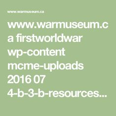 www.warmuseum.ca firstworldwar wp-content mcme-uploads 2016 07 4-b-3-b-resources-primary-source-materials_e.pdf Primary Sources, Critical Thinking, Pdf, Content, Math, Math Resources, Mathematics