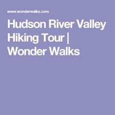 Hudson River Valley Hiking Tour | Wonder Walks
